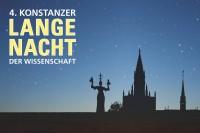 """4. Konstanzer Lange Nacht der Wissenschaft: """"Wissenschaft bewegt."""""""